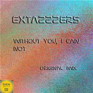 Extazzzers - Without You, I Can Not download album