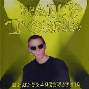 Frank Torpedo - Hi-Hi-Frankenstein download album