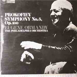 Prokofiev / The Philadelphia Orchestra, Eugene Ormandy - Symphony No. 5 In B Flat Major, Op. 100 download album