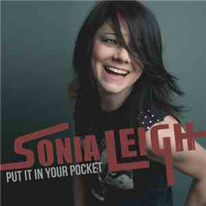 Sonia Leigh - Put It in Your Pocket download album