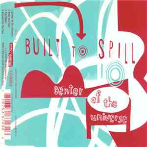 Built To Spill - Center Of The Universe download album
