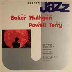 Chet Baker, Gerry Mulligan, Bud Powell, Clark Terry - Europa Jazz download album