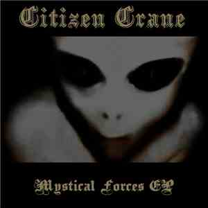 Citizen Crane - Mystical Forces download album