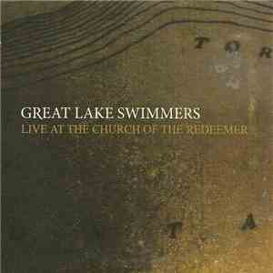 Great Lake Swimmers - Live At The Church Of The Redeemer download album