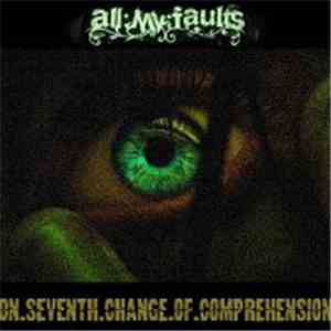 all:my:faults - On.Seventh.Change.Of.Comprehension download album
