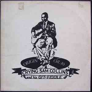Crying Sam Collins - Crying Sam Collins And His Git-Fiddle download album