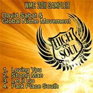 Global Niche Movement, David Sabat - High on Soul WMC 2011 Sampler download album
