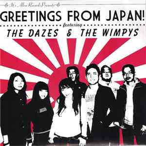 The Dazes & The Wimpys - Greetings From Japan! download album