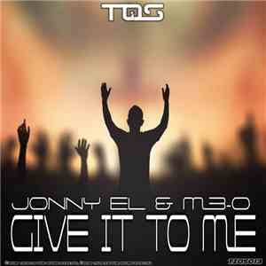 Jonny El & M3-O - Give It To Me download album