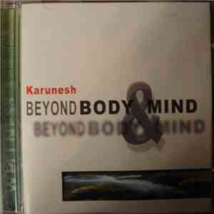 Karunesh - Beyond Body & Mind download album