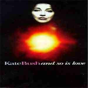 Kate Bush - And So Is Love download album