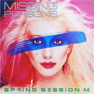 Missing Persons - Spring Session M download album