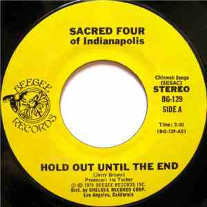 Sacred Four Of Indianapolis - Hold Out Until The End / I've Waited download album