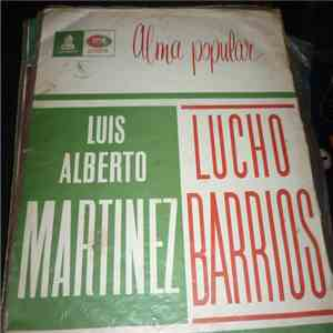 Lucho Barrios - Luis Alberto Martinez - Alma Popular download album