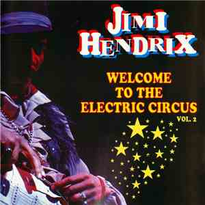 Jimi Hendrix - Welcome To The Electric Circus Vol. 2 download album