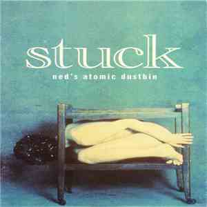 Ned's Atomic Dustbin - Stuck download album