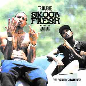 Trouble , Shawty Fresh - Skoob Fresh download album