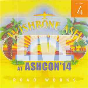 Wishbone Ash - Live At Ashcon '14 - Road Works Volume 4 download album