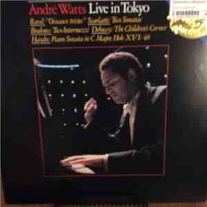 André Watts, Domenico Scarlatti, Joseph Haydn, Johannes Brahms, Maurice Ravel, Claude Debussy - Live In Tokyo download album
