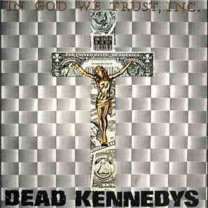 Dead Kennedys - In God We Trust, Inc. download album