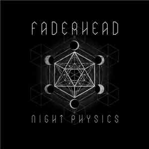 Faderhead - Night Physics download album