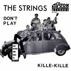 The Strings  - Don't Play / Kille-Kille download album