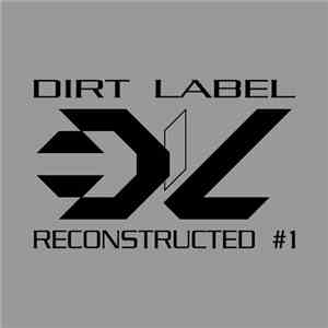 Various - Dirt Label: Reconstructed #1 download album
