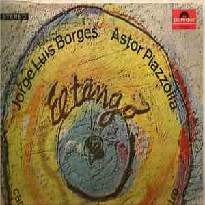 Astor Piazzolla & Jorge Luis Borges - El Tango download album
