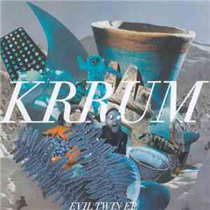 Krrum - Evil Twin EP download album
