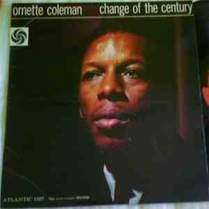 Ornette Coleman - Change Of The Century download album
