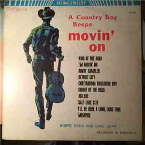 Bobby Bond, Earl Cupit - A Country Boy Keeps Movin' On download album
