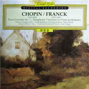Chopin, Franck - Radio Symphony Orchestra Ljubljana & Marko Munih - Nurnberg Symphony Orchestra & Rato Tschup - Piano Concerto No. 1 / Symphonic Variations For Piano & Orchestra download album