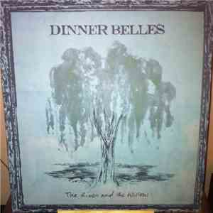 Dinner Belles - The River And The Willow download album