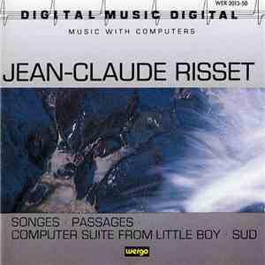 Jean-Claude Risset - Songes • Passages • Computer Suite From Little Boy • Sud download album