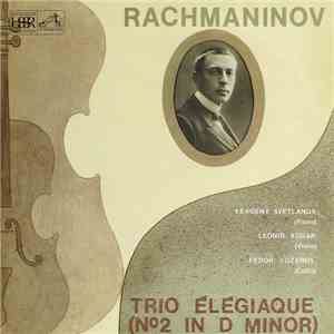 Rachmaninov, Yevgeny Svetlanov, Leonid Kogan, Fedor Luzanov - Trio Élégiaque (Nº2 In D Minor) download album