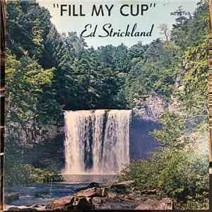 Ed Strickland  - Fill My Cup download album