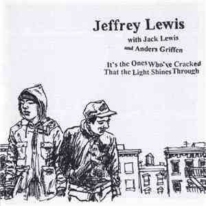 Jeffrey Lewis With Jack Lewis  And Anders Griffen - It's The Ones Who've Cracked That The Light Shines Through download album