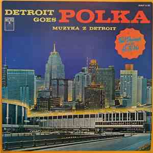 Paul Drabczyk And Hi-Fi-Ves, Irene Jasionowicz - Detroit Goes Polka download album