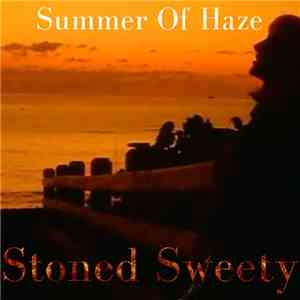 Summer Of Haze - Stoned Sweety download album