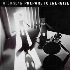 Torch Song - Prepare To Energize download album