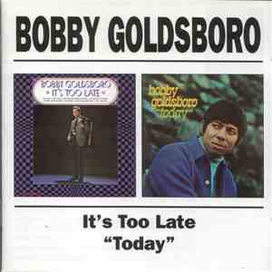 Bobby Goldsboro - It's Too Late / Today download album