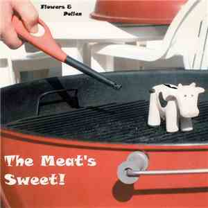 Flowers & Pollen - The Meat's Sweet! download album