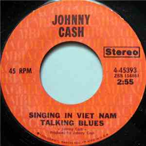 Johnny Cash - Singing In Viet Nam Talking Blues / You've Got A New Light Shining download album