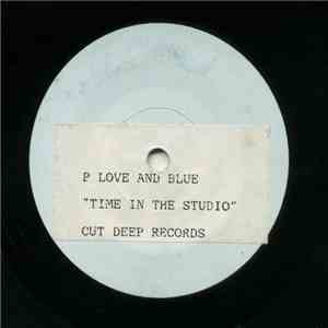 P.Love And Blue - Time In The Studio download album