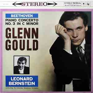 Beethoven - Glenn Gould, Leonard Bernstein, Columbia Symphony Orchestra - Piano Concerto No. 3 In C Minor download album
