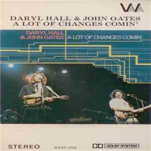 Daryl Hall & John Oates - A Lot Of Changes Comin' download album