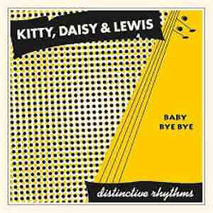 Kitty, Daisy & Lewis - Baby Bye Bye download album