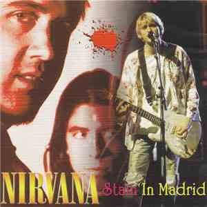 Nirvana - Stain In Madrid download album