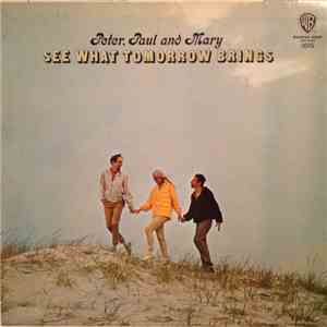 Peter, Paul And Mary - See What Tomorrow Brings download album
