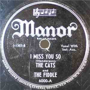 The Cats And The Fiddle - I Miss You So / My Sugar's Sweet To Me download album